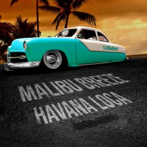 Malibu Breeze - Havana Loca