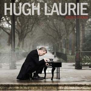 Hugh Laurie - Didn't It Rain CD borító.