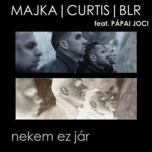 Majka, Curtis, BLR feat. Papai Joci - Nekem ez jár.