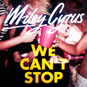 Myle Cyrus - We Can't Stop CD borító.