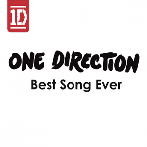One Direction - Best Song Ever.