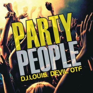 Dj.Louis, Devil, Otf - Party People CD borító - Cover.