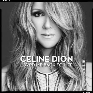 Celine Dion - Loved Me Back To Life CD borító.