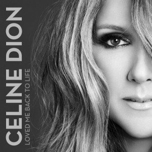 Celine Dion - Loved Me Back To Life CD borító.
