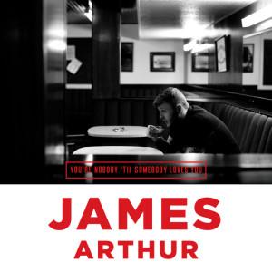James Arthur - You're Nobody 'Til Somebody Loves You CD borító.