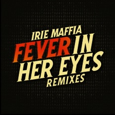 Irie Maffia - Fever In Her Eyes Remixes CD borító / CD Cover.
