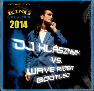 King - Love and Pride (Dj Hlásznyik vs. Wave Rider Remix) - Cover / CD borító.