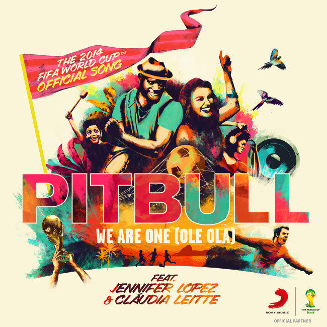 "Pitbull feat. Jennifer Lopez & Claudia Leitte - ""We Are One (Ole Ola) [The Official 2014 FIFA World Cup Song] Cover - CD borító."