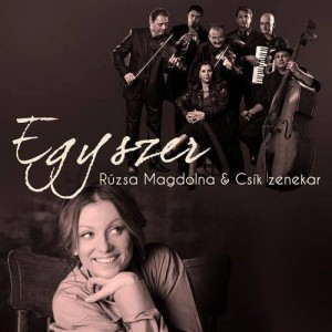 Rúzsa Magdolna és Csíkzenekar - Egyszer CD borító / Cover.