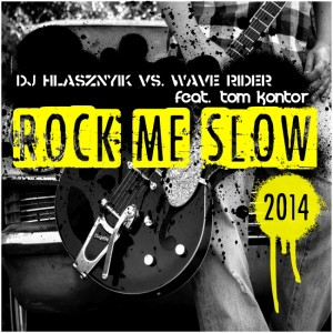 Dj Hlasznyik vs. Wave Rider feat. Tom Kontor - Rock Me Slow 2014 CD borító - CS Cover.