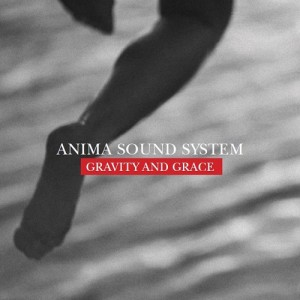 Anima Sound System - Gravity And Grace CD Cover / CD borító 2014.