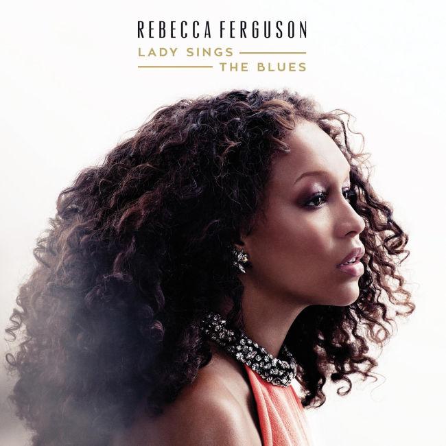 Rebecca Ferguson - Lady Sings The Blues CD Cober / CD borító 2015.