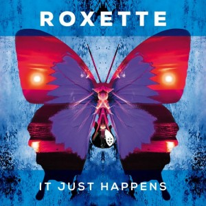 Roxette_ItJustHappens