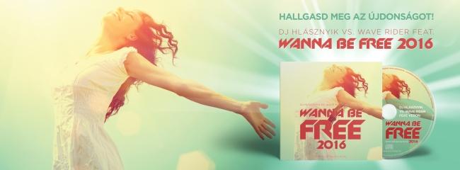 Dj Hlásznyik vs. Wave Rider - Wanna Be Free 2016! Hallgasd meg az újdonságot! ;)