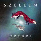 Szellem - Örökre album cover